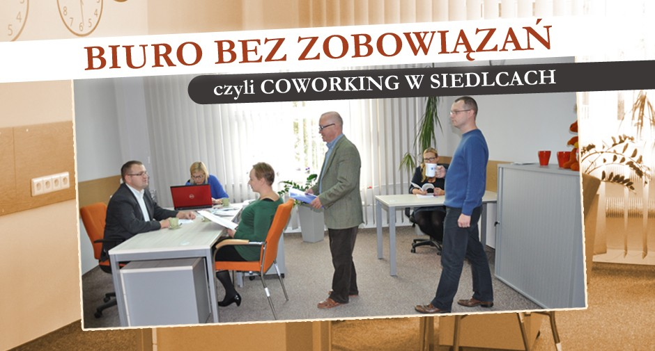 Biuro bez zobowiązań, czyli coworking w Siedlcach