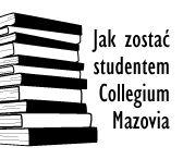 Jak zostać studentem Collegium Mazovia